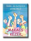 Alk. szerk.: Borb�ly Borb�la - SZ�M- �S BET�ELEM GYAKORL�-MAKACS KEZEK DI-070039