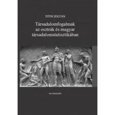 T�th Zolt�n - T�rsadalomfogalmak az osztr�k �s magyar t�rsadalomstatisztik�ban