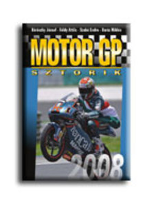B�R�CZKY J�ZSEF, F�LDI ATTILA, - Motor GP sztorik 2008 - TALM�CSI NEH�Z �VE...