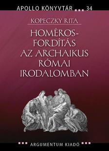 Kopeczky Rita - Hom�ros-ford�t�s az archaikus r�mai irodalomban