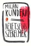 Milan Kundera - Nevets�ges szerelmek