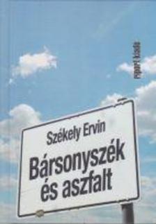 Sz�kely Ervin - B�rsonysz�k �s aszfalt