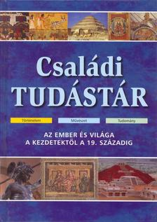 . - CSAL�DI TUD�ST�R - AZ EMBER �S VIL�GA A KEZDETEKT�L A 19. SZ