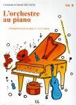 - L`ORCHESTRE AU PIANO ARR. POUR PIANO 3,  4 ET 6 MAINS VOL.B (MEUNIER)
