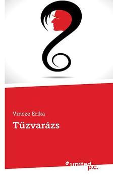 Vincze Erika - T�zvar�zs