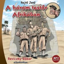 REJTŐ JENŐ - A HÁROM TESTŐR AFRIKÁBAN - HANGOSKÖNYV - CD
