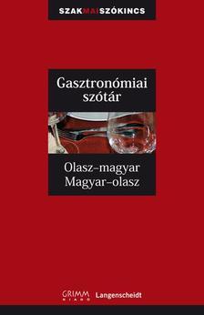 - Olasz-magyar, Magyar-olasz gasztron�miai sz�t�r