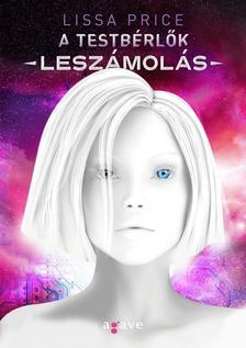 Lissa Price - A testb�rl�k - Lesz�mol�s