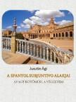 �gnes Dancsokn� Jusztin - A spanyol subjuntivo alakjai [eK�nyv: pdf,  epub,  mobi]