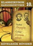 Puskin, Csehov - KLASSZIKUSOK HANGOSK�NYVBEN 10. - K�TELEZ�K R�KVIDEN [CD]