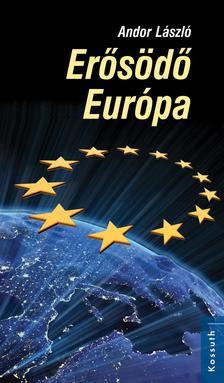 Andor László - Erősödő Európa