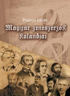 Piv�rcsi Istv�n - Magyar zeneszerz�k kalandjai [eK�nyv: epub, mobi]