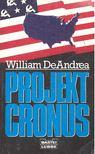 DeANDREA, WILLIAM - Projekt Cronus [antikvár]