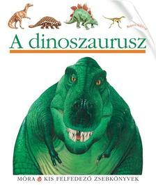 - A dinoszaurusz - Kis felfedez� sorozat