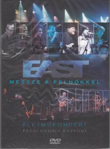 East - MESSZE A FELH�KKEL - EAST �LETM�KONCERT (P�CSI KOD�LY K�ZPONT 2012) DVD