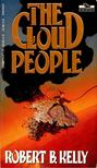 KELLY, ROBERT B. - The Cloud People [antikv�r]