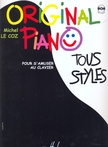 LE COZ, MICHEL - ORIGINAL PIANO TOUS STYLES,  POUR S`AMUSER AU CLAVIER CD INCLUS