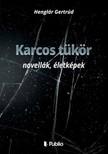 Gertr�d Hengl�r - Karcos t�k�r - novell�k,  �letk�pek [eK�nyv: epub,  mobi]