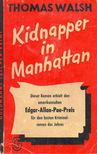 WALSH, THOMAS - Kidnapper in Manhattan [antikvár]