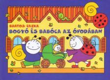 Bartos Erika - Bogyó és Babóca az óvodában (uny.)