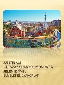 �gnes Dancsokn� Jusztin - K�tsz�z spanyol mondat a jelen id�vel [eK�nyv: pdf, epub, mobi]