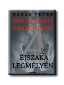 N�das P�ter - AZ �JSZAKA LEGM�LY�N - P�RHUZAMOS T�RT�NETEK 2.