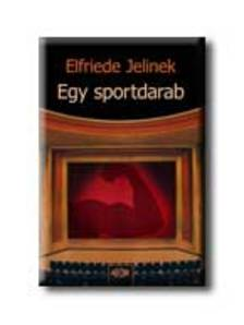 Elfriede Jelinek - Egy sportdarab