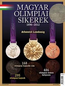 . - MAGYAR OLIMPIAI SIKEREK 1896-2012