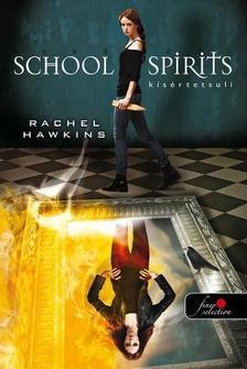 Rachel Hawkins - School Spirit - K�s�rtetsuli (Hex Hall spin off) - KEM�NY BOR�T�S