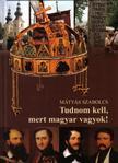 Mátyás Szabolcs - Tudnom kell, mert magyar vagyok