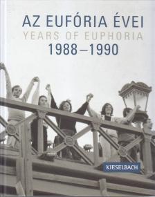 Nagy Piroska - Az Euf�ria �vei/Years of Euphoria 1988-1990