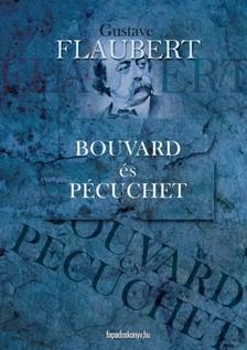 FLAUBERT, GUSTAVE - Bouvard és Pécuchet [eKönyv: epub, mobi]