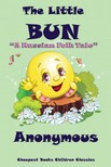 - The Little Bun [eK�nyv: epub,  mobi]