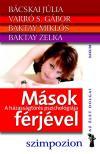 B�CSKAI J.-VARR� S.G�BOR-BAKTA - M�SOK F�RJ�VEL - A H�ZASS�GT�R�S PSZICHOL�GI�JA