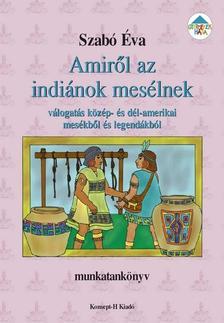 - Amiről az indiánok mesélnek - válogatás közép- és dél-amerikai mesékből és legendákból