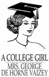 Vaizey George de Horne - A College Girl [eK�nyv: epub,  mobi]