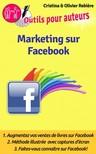 Olivier Rebiere Cristina Rebiere, - Marketing sur Facebook [eKönyv: epub,  mobi]