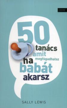 Sally Lewis - 50 TAN�CS AMIT MEGFOGADHATSZ HA BAB�T AKARSZ