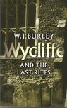 BURLEY, W.J. - Wycliffe and the Last Rites [antikvár]