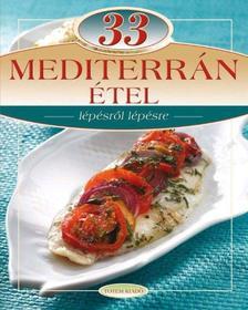 - 33 mediterrán étel - lépésről lépésre