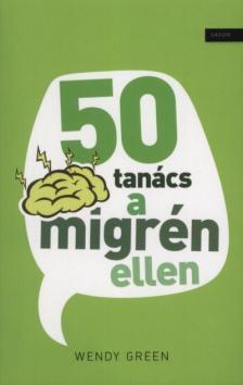 Wendy Green - 50 tanács a migrén ellen
