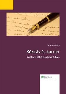 W. Barna Erika - Kézírás és karrier [eKönyv: epub, mobi]
