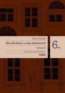 D�ry Attila - Hatodik k�nyv a r�gi �p�t�szetr�l. Ny�l�sz�r�k