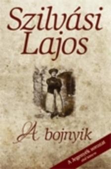 SZILVÁSI LAJOS - A bojnyik