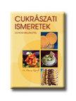 DR. DUNSZT K�ROLY, GYENGE CSABA - KP-2321 CUKR�SZATI ISMERETEK CD-ROM MELL�KLETTEL