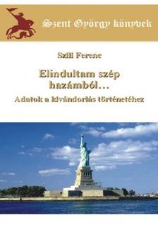 Ferenc Szili - Elindultam szép hazámból... [eKönyv: epub, mobi]