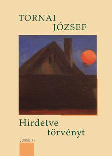 Tornai József - Hirdetve törvényt
