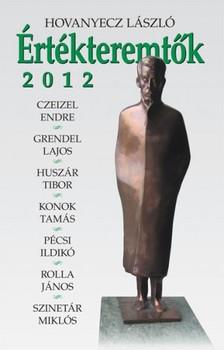 Hovanyecz László - Értékteremtők 2012 [eKönyv: epub, mobi]