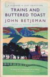 BETJEMAN, JOHN - Trains and Buttered Toast [antikvár]