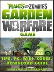 Entertainment HiddenStuff - Plants vs Zombies Garden Warfare Game Tips,  PC,  Wiki,  Codes,  Download Guide [eK�nyv: epub,  mobi]